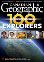 Canadian Geographic Magazine - Top 100 Canadian Explorers