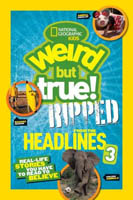 National Geographic Kids: Weird But True, Ripped from The Headlines