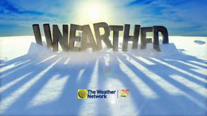 The Weather Network - Unearthed
